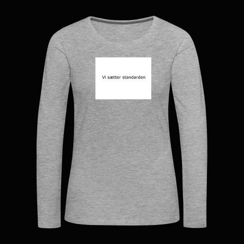 Vi Sætter Standarden - Dame premium T-shirt med lange ærmer