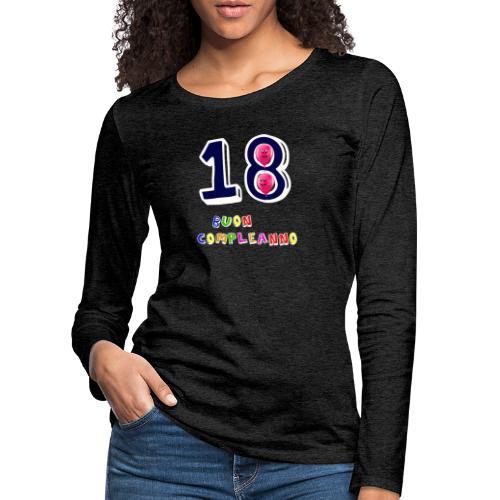 18 BUON compleanno - Maglietta Premium a manica lunga da donna