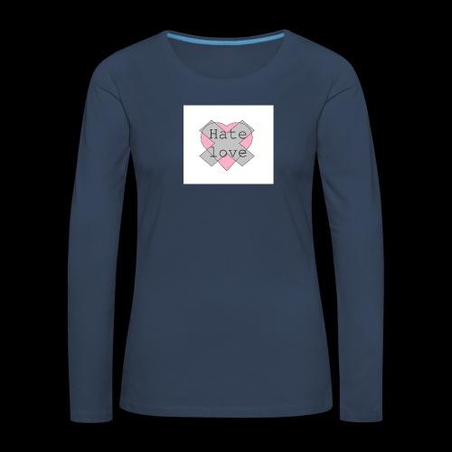 Hate love - Camiseta de manga larga premium mujer