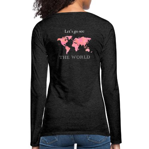 Let's go see the world - Dame premium T-shirt med lange ærmer
