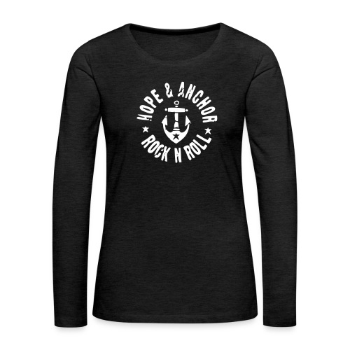 HOPE & ANCHOR-Rock´n´Roll - Frauen Premium Langarmshirt