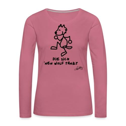 Die sich nen Wolf tanzt - Frauen Premium Langarmshirt