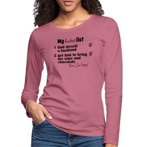My bucket list, husband bring wine and chocholate - Naisten premium pitkähihainen t-paita