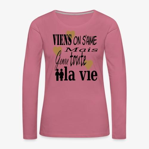 Viens on s'aime2 - T-shirt manches longues Premium Femme