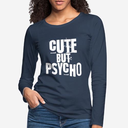 cute but psycho - Frauen Premium Langarmshirt