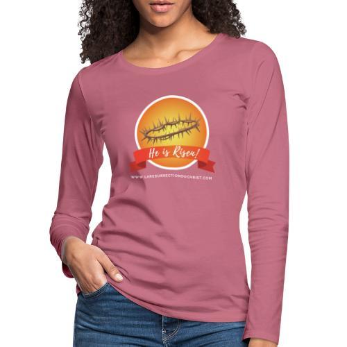 He is Risen ! (Il est ressuscité) - T-shirt manches longues Premium Femme
