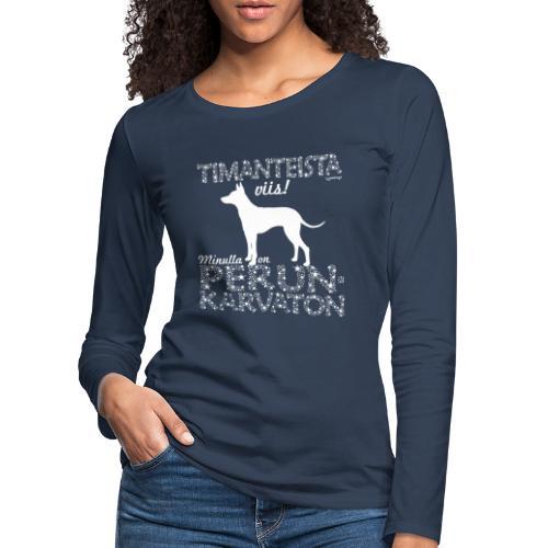 Perunkarvaton Timantti - Naisten premium pitkähihainen t-paita