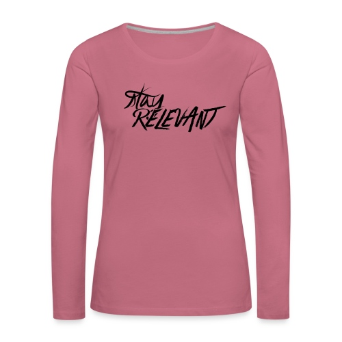 stay relevant png - Women's Premium Longsleeve Shirt