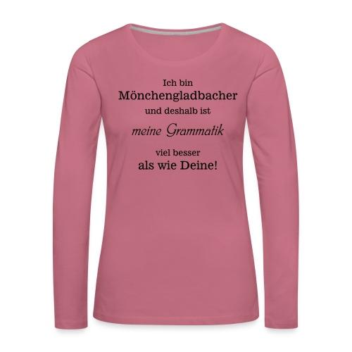 Gladbacher Grammatik - Frauen Premium Langarmshirt