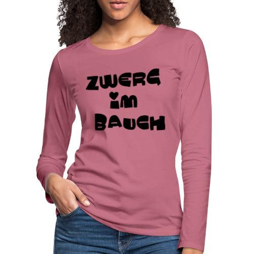 Zwerg im Bauch / Süßes Design für Schwangere - Frauen Premium Langarmshirt