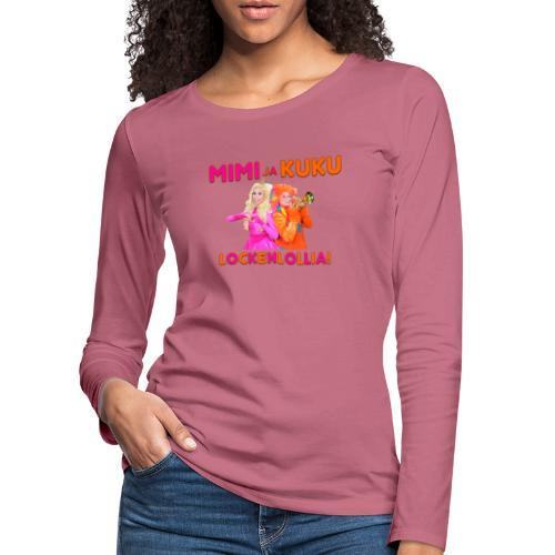 Mimi ja Kuku Lockenlollia - Naisten premium pitkähihainen t-paita