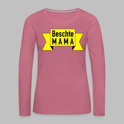 Beschte Mama - Auf Spruchband - Frauen Premium Langarmshirt