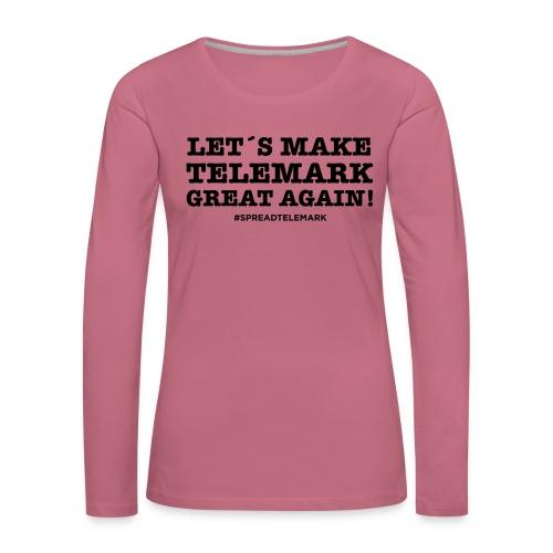 Let´s make telemark great again - Naisten premium pitkähihainen t-paita