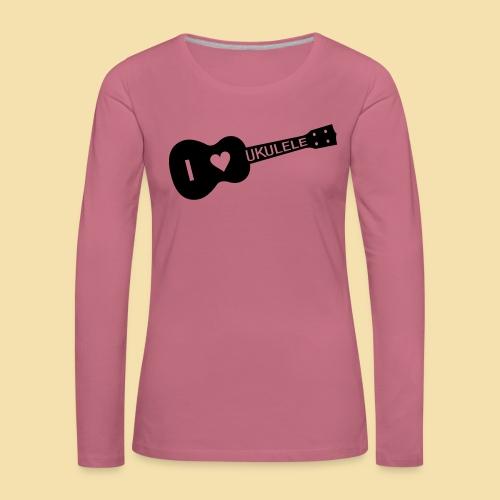 I love UKULELE - Frauen Premium Langarmshirt