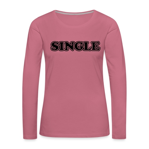 single - Vrouwen Premium shirt met lange mouwen