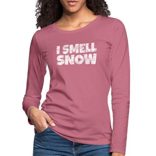 I Smell Snow Schnee, Weihnachten & Wintersport - Frauen Premium Langarmshirt
