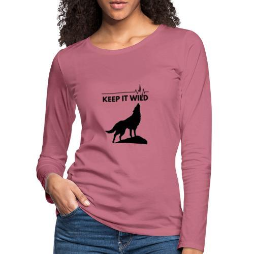 Keep it wild - Frauen Premium Langarmshirt