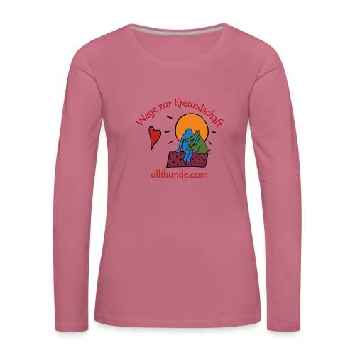 Ullihunde - Wege zur Freundschaft - Frauen Premium Langarmshirt