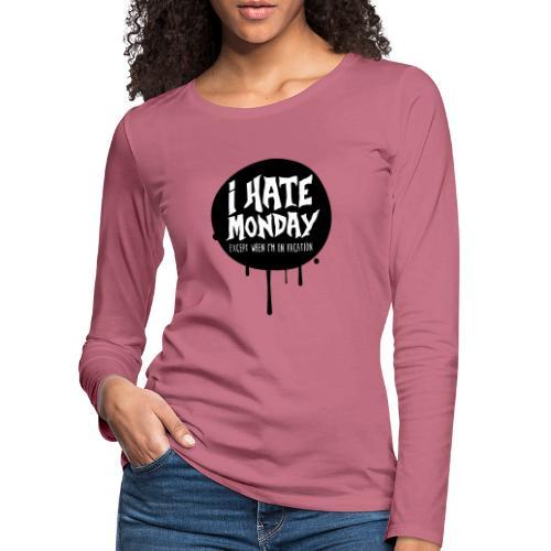 je déteste le lundi - T-shirt manches longues Premium Femme