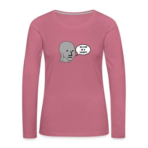 NPC We Live in a Society Meme - Women's Premium Longsleeve Shirt