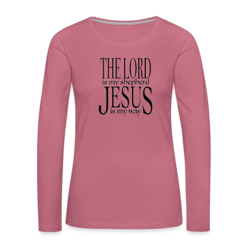 The Lord is my shepherd - Långärmad premium-T-shirt dam