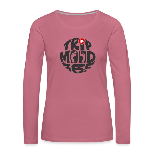 TRIPMOOD365 Traveler Clothes and Products - Naisten premium pitkähihainen t-paita