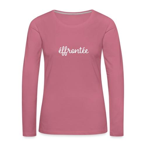 Effrontée - Blanc - T-shirt manches longues Premium Femme