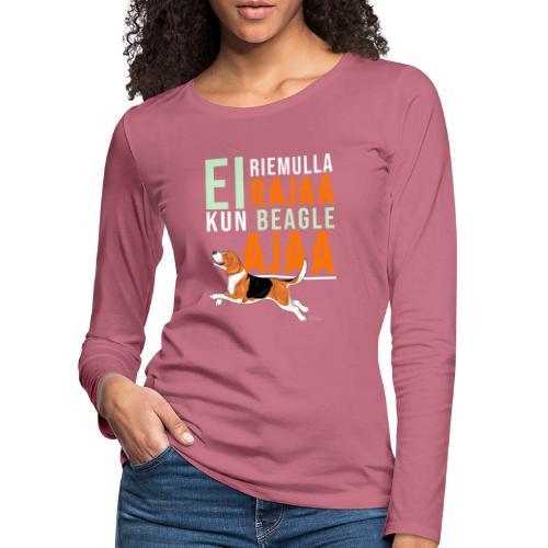Riemulla Rajaa Beagle - Naisten premium pitkähihainen t-paita
