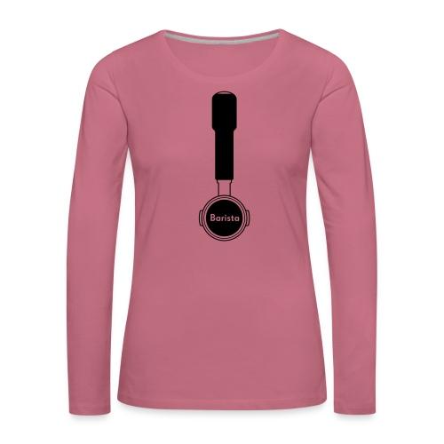 Siebträger Barista V - Frauen Premium Langarmshirt