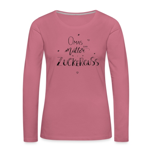 Omas sind Mütter mit Zuckerguss n°2 - Frauen Premium Langarmshirt