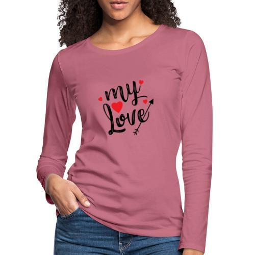 My love - Dame premium T-shirt med lange ærmer