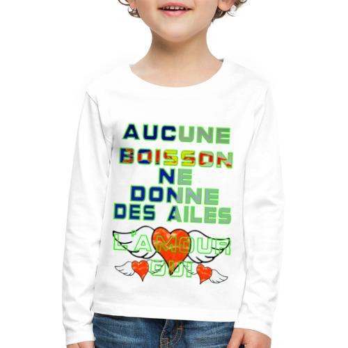 Aucune Boisson Ne Donne Des Ailes - T-shirt manches longues Premium Enfant