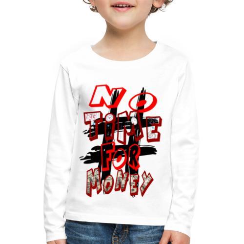 H-Tag No Time For Money - T-shirt manches longues Premium Enfant