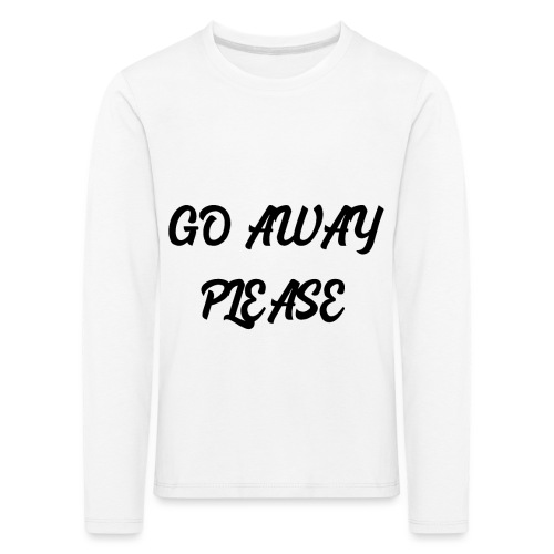Go Away Please - Kinder Premium Langarmshirt