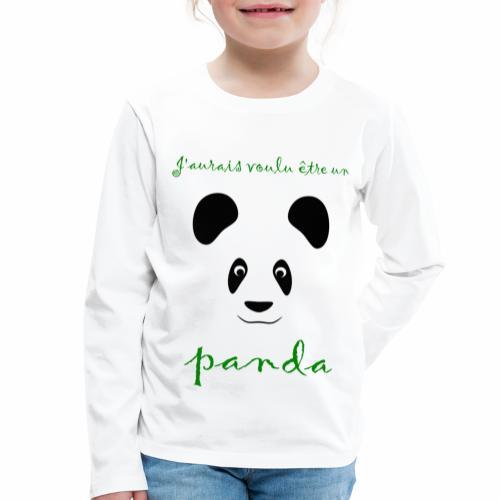 J'aurais voulu être un panda - Kids' Premium Longsleeve Shirt