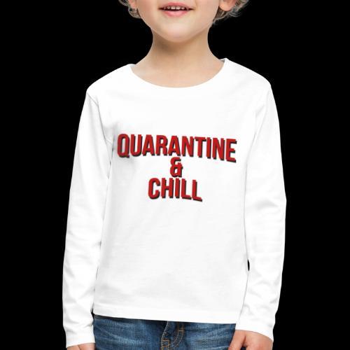 Quarantine & Chill Corona Virus COVID-19 - Kinder Premium Langarmshirt