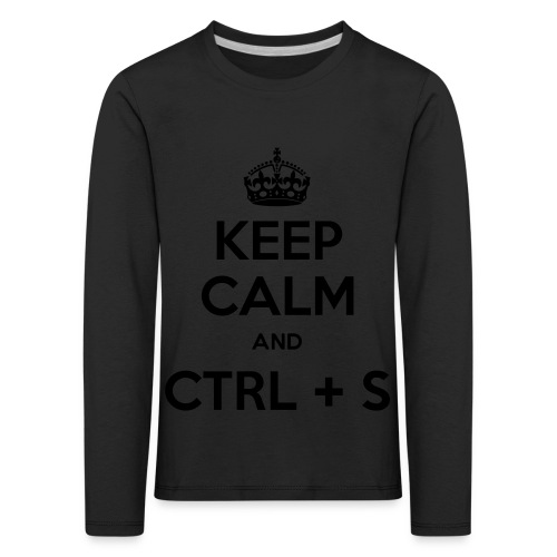 Keep Calm and CTRL+S - T-shirt manches longues Premium Enfant