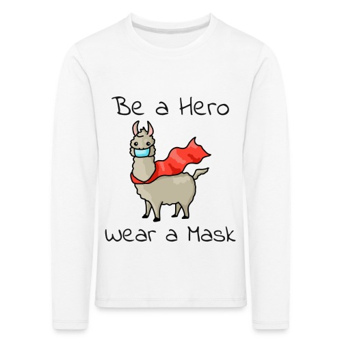 Sei ein Held, trag eine Maske! - Kinder Premium Langarmshirt