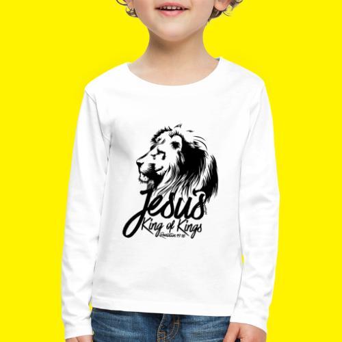 JESUS - KING OF KINGS - Revelations 19:16 - LION - Kids' Premium Longsleeve Shirt