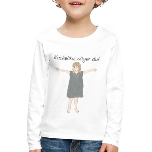 Kuckeliku, säger du! - Långärmad premium-T-shirt barn