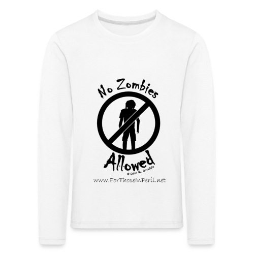 No Zombies Allowed (B) - Kids' Premium Longsleeve Shirt