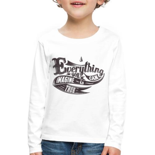 Everything you imagine - Kinder Premium Langarmshirt