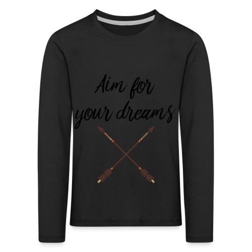 Aim for your Dreams - Lasten premium pitkähihainen t-paita