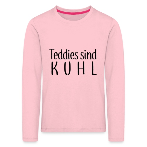 Teddies sind KUHL - Kids' Premium Longsleeve Shirt