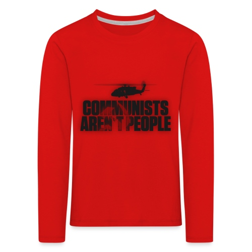 Communists aren't People (No uzalu logo) - Kids' Premium Longsleeve Shirt