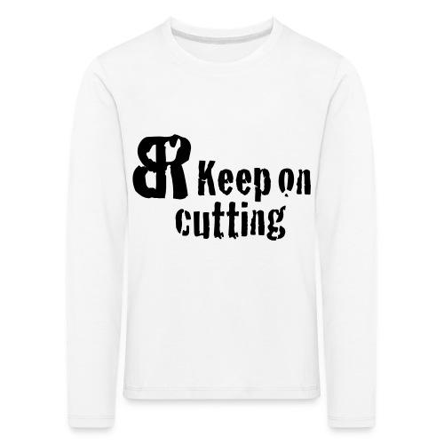 keep on cutting 1 - Kinder Premium Langarmshirt