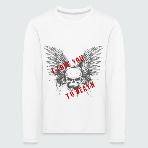 I Love You To Death - Maglietta Premium a manica lunga per bambini