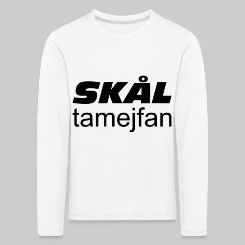 Skål Ta Mej Fan - Långärmad premium-T-shirt barn
