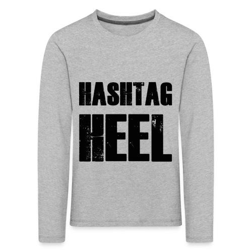 hashtagheel - Kids' Premium Longsleeve Shirt