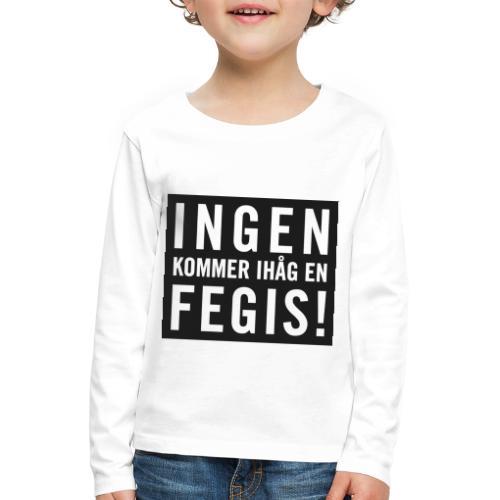 INGEN KOMMER IHÅG EN FEGIS - Långärmad premium-T-shirt barn